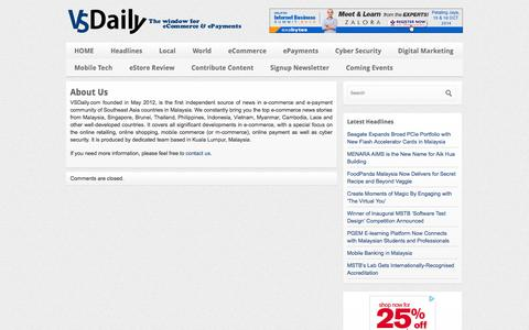 Screenshot of About Page vsdaily.com - About VSDaily.com | All about Malaysia ePayments News, Malaysia eCommerce news, Malaysia Cyber Security news, Mobile Tech news,  Digital Marketing News, Malaysia Online Store Review and Malaysia Online Deals - captured Sept. 24, 2014