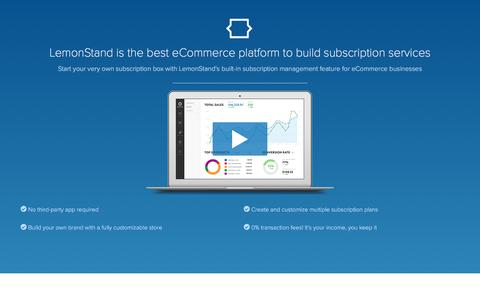 Screenshot of Landing Page lemonstand.com - The eCommerce Platform For Subscription Services | LemonStand - captured Aug. 19, 2016