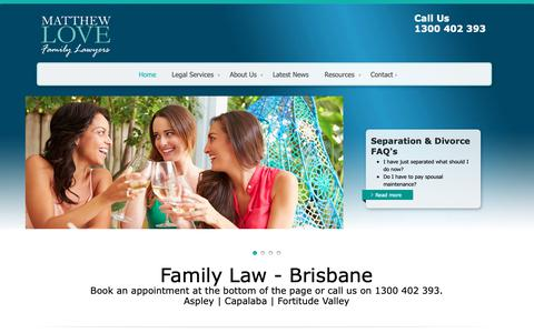 Screenshot of Home Page matthewlovefamilylawyers.com.au - Matthew Love Family Lawyers - Divorce, family lawyers Aspley, Capalaba and Fortitude ValleyMatthew Love Family Lawyers - captured Oct. 17, 2018