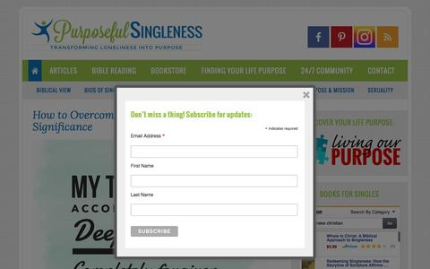 Screenshot of Home Page singleness.org - Purposeful Singleness - Transforming loneliness into purpose by providing inspiration, encouragement and support for Christian singles who may or may not feel called to singleness, but who desire to live purposeful lives for Jesus Christ – - captured April 9, 2017
