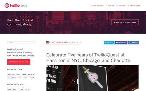 Screenshot of Blog twilio.com - Celebrate Five Years of TwilioQuest at Hamilton in NYC, Chicago, and Charlotte - Twilio - captured June 13, 2019