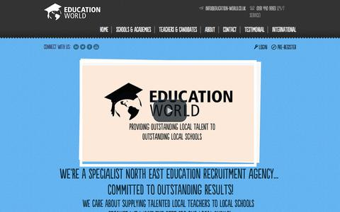 Screenshot of Home Page education-world.co.uk - North East Education Recruitment Agency | Specialist Primary, Secondary & SEN Recruitment for Schools, Academies & Teachers | Education World - captured July 17, 2017