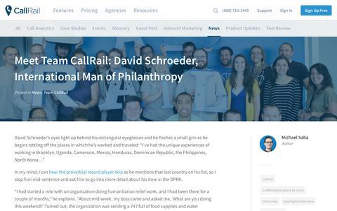 Screenshot of Team Page callrail.com - Meet Team CallRail: David Schroeder, International Man of Philanthropy | Call Tracking and Analytics - captured March 8, 2018