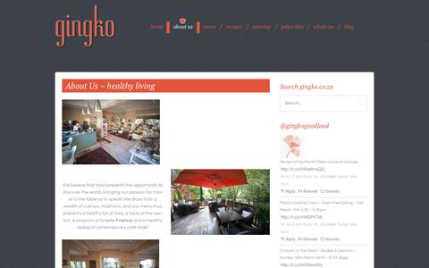 Screenshot of About Page gingko.co.za - Gingo - Fresh, raw & organic - healthy eating that tastes heavenlywww.gingko.co.za - captured Sept. 30, 2014