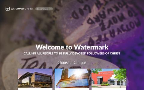 Screenshot of Home Page watermark.org - Welcome to Watermark Church | Calling all people to be fully devoted followers of Christ - captured Jan. 15, 2016