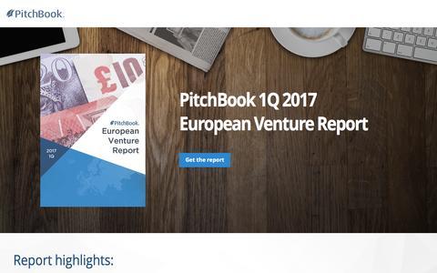 Screenshot of Landing Page pitchbook.com - PitchBook 1Q 2017 European Venture Report - captured May 24, 2017