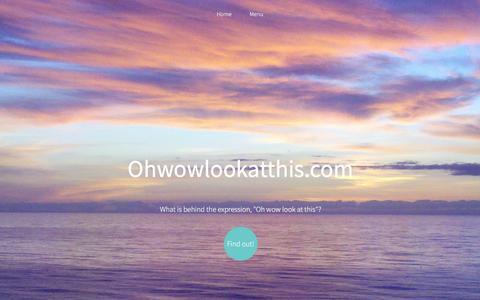 Screenshot of Home Page Menu Page ohwowlookatthis.com - Updated home page for Ohwowlookatthis.com - captured June 30, 2018