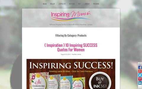 Screenshot of Products Page inspiringmums.com.au - Blogs — Heather James at Inspiring Mums® will help you create rewarding behaviours for a positive life and business. - captured Nov. 3, 2014