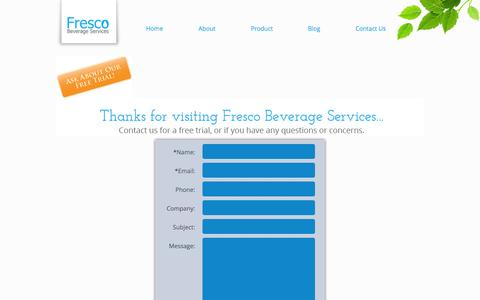 Screenshot of Contact Page Trial Page frescobev.com - Fresco Beverage Services, Inc. San Diego California. Business beverage solutions: bottle-less water coolers, point-of-use (POU) water, hydration, UV filter, hot and cold, sparkling, pure, fresh, premier, bacteria-free, hygienic - captured Oct. 23, 2014