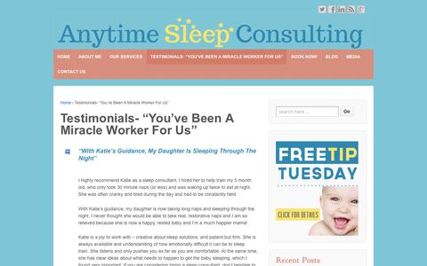 """Screenshot of Testimonials Page anytimesleepconsulting.com - Testimonials- """"You've Been A Miracle Worker For Us"""" - Anytime Sleep Consulting - captured July 26, 2016"""