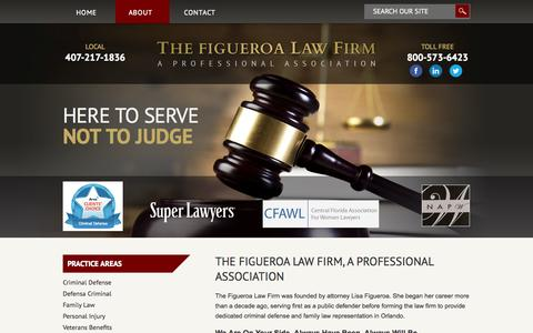 Screenshot of About Page figueroalawfirm.com - The Figueroa Law Firm, A Professional Association | Orlando Attorney | Orange County Defense Lawyer - captured Nov. 4, 2014