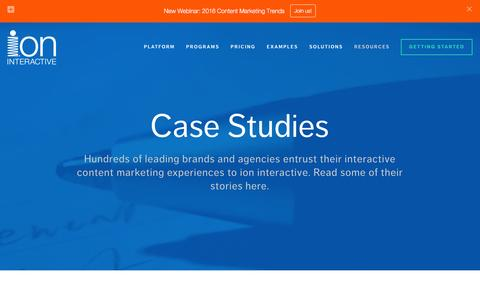 Screenshot of Case Studies Page ioninteractive.com - Featured Interactive Content Marketing Case Studies Ń Interactive Content Marketing Software and Programs | ion interactive - captured Jan. 9, 2016