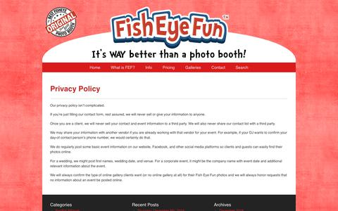 Screenshot of Privacy Page fisheyefun.com - Privacy Policy » Fish Eye Fun – A St. Louis Photo Booth Service - captured Dec. 9, 2018