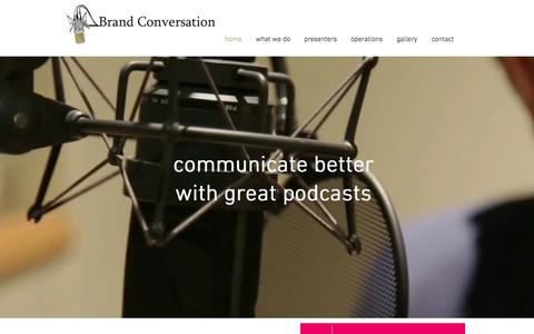Screenshot of Home Page brand-conversation.co.uk - Podcast Production - Brand Conversation London - captured June 2, 2017