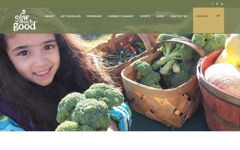 Screenshot of Home Page sowmuchgood.org - Sow Much Good – Grow Your Own program and local farm stands. - captured Dec. 1, 2016