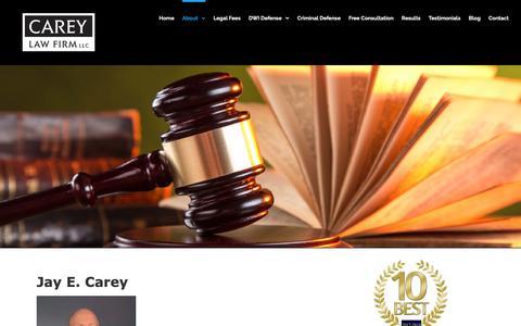Screenshot of About Page careydwidefense.com - Jay E. Carey | DUI Attorney - Affordable - Criminal Defense Attorney - captured Nov. 10, 2018