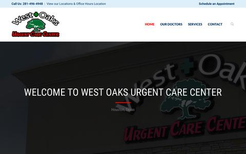 Screenshot of Home Page westoaksurgentcare.net - West Oaks Urgent Care Center |  West Oaks Urgent Care is staffed by experienced emergency department physicians to treat most injuries, illnesses, and minor emergencies. - captured May 18, 2018