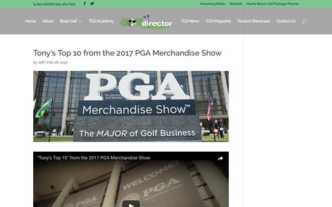 Tony's Top 10 from the 2017 PGA Merchandise Show | TheGolfDirector.com