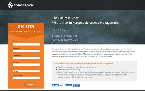 Screenshot of Landing Page forgerock.com - The Future is Now: What's New in ForgeRock Access Management - captured Feb. 10, 2017