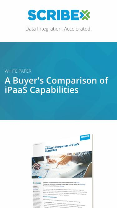 Registration   White Paper: A Buyer's Comparison of iPaaS Capabilities   Scribe Software