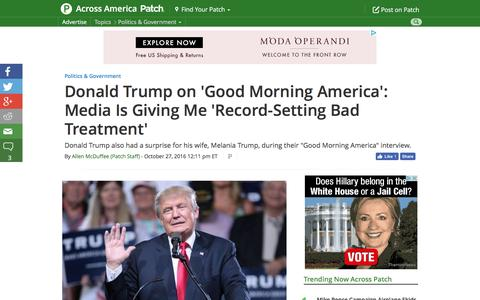 Screenshot of patch.com - Donald Trump on 'Good Morning America': Media Is Giving Me 'Record-Setting Bad Treatment' - Across America, US Patch - captured Oct. 28, 2016
