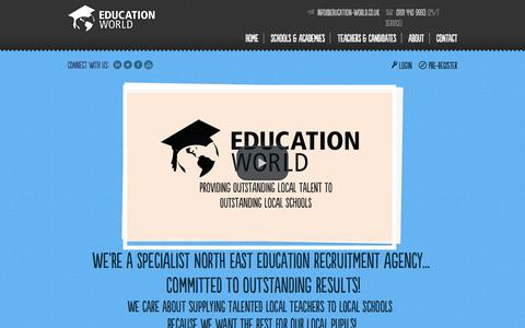 Screenshot of Home Page education-world.co.uk - North East Education Recruitment Agency | Specialist Primary, Secondary & SEN Recruitment for Schools, Academies & Teachers | Education World - captured Oct. 2, 2014