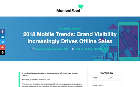 Screenshot of Landing Page momentfeed.com - Webinar: 2018 Mobile Trends: Brand Visibility Increasingly Drives Offline Sales - captured March 3, 2018