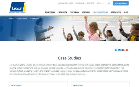 Screenshot of Case Studies Page lexialearning.com - Case Studies | See how Lexia products have improved student outcomes - captured March 22, 2019