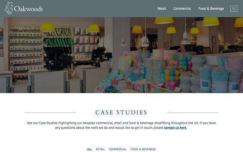 Screenshot of Case Studies Page oakwoodsuk.com - Case Studies | Shopfitters UK | Oakwoods - captured July 6, 2018