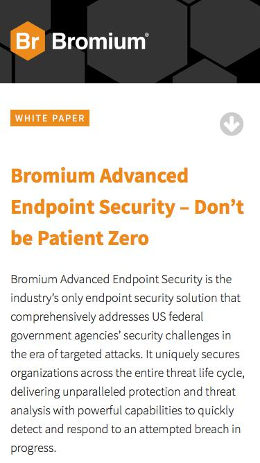 Bromium: White Paper - Bromium Advanced Endpoint Security – Don't be Patient Zero