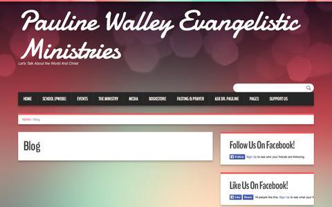 Screenshot of Blog paulinewalley.org - Blog | Pauline Walley Evangelistic Ministries - captured Oct. 2, 2014