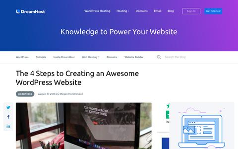 Screenshot of Blog dreamhost.com - The 4 Steps to Creating an Awesome WordPress Website - Website Guides, Tips and Knowledge - captured Feb. 21, 2020